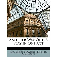 Another Way Out: A Play in One Act (Paperback) - Common