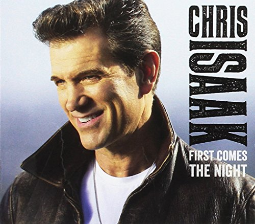 First Comes the Night (Chris Isaak-cd)