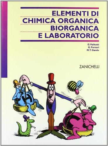 Elementi di chimica organica, biorganica e laboratorio. Per le Scuole superiori