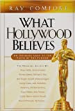What Hollywood Believes by Ray Comfort (2004-08-02)