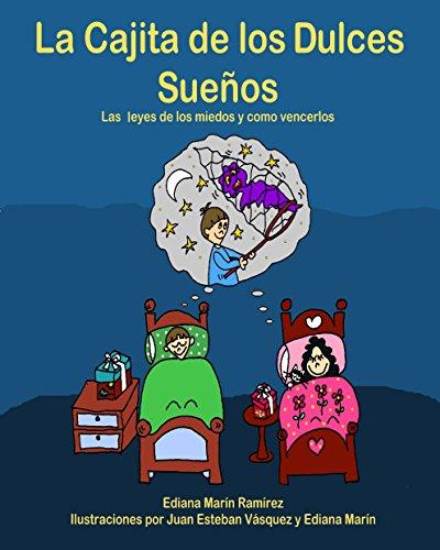 La Cajita de los Dulces Sueños: Las leyes de los miedos y como vencerlos por Ediana Patricia Marín Ramirez