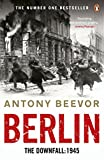 Berlin: The Downfall: 1945 - Antony Beevor