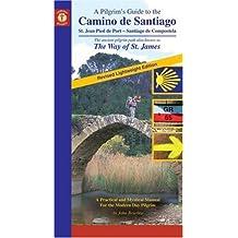A Pilgrim's Guide to the Camino De Santiago (Camino Guides)
