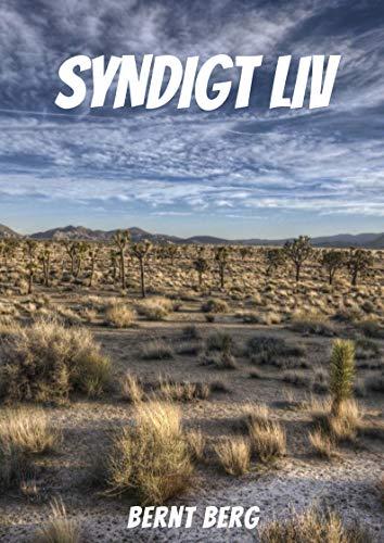 Syndigt liv (Swedish Edition) por Bernt  Berg