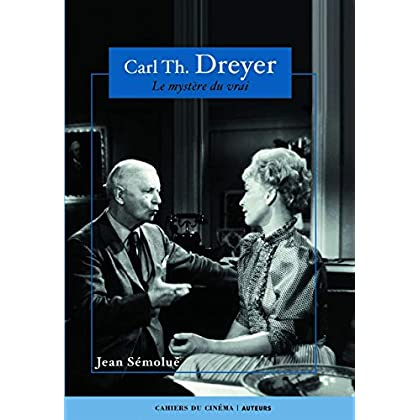 Carl Th. Dreyer: Le Mystere du Vrai