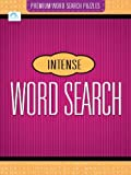 Intense Premium Word Search Puzzles (Premium Word Search Puzzles Se)