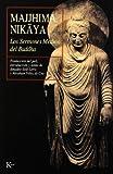 Majjhima Nikaya - Sermones Medios del Buddha by Amadeo Sole-Leris (2000-08-01)