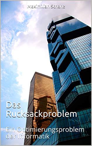 Das Rucksackproblem: Ein Optimierungsproblem der Informatik