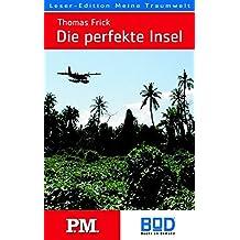 Die perfekte Insel: Eine Suche (P.M. Leser-Edition)