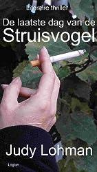 De laatste dag van de Struisvogel (Dutch edition)