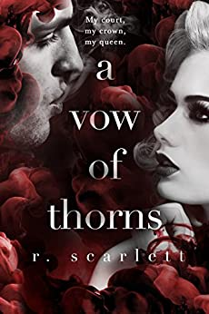 A Vow of Thorns (Blackest Gold Book 3) by [Scarlett, R]
