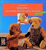 Callwey Creativ Spezial: Teddybären nach altem Vorbild selber machen: Zuschneiden, Nähen, Ausstopfen - Mit Schnittmustern