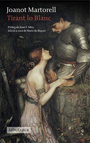 Tirant lo Blanc: Pròleg de Joan F. Mira. Edició a cura de Martí de Riquer (LB) por Joanot Martorell