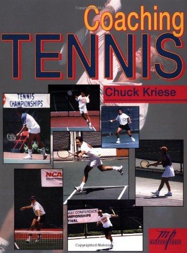 Coaching Tennis by Chuck Kriese (1-Sep-1997) Paperback