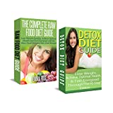 Raw Food Diet: Detox Diet: Planted Based Diet & Detox Cleanse Diet to Increase Energy & Natural Weight Loss (clean diet, clean food diet, inflammation, ... for beginners, raw food) (English Edition)