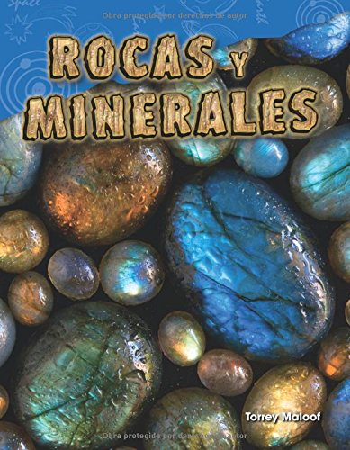 Rocas Y Minerales (Rocks and Minerals) (Spanish Version) (Grade 2) (Ciencias de ls Tierra y del Espacio / Science Readers: Content and Literacy) por Torrey Maloof