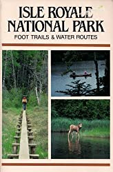 Isle Royale National Park: Foot trails & water routes by Jim DuFresne (1984-08-02)