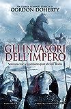 Gli invasori dell'impero (Il legionario Vol. 2)