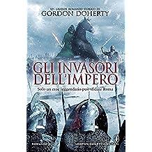 Gli invasori dell'impero (Il legionario Vol. 2) (Italian Edition)