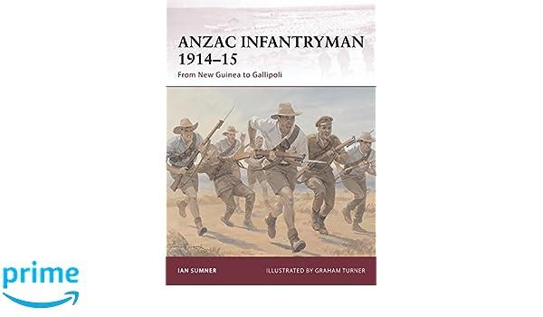 NEU ANZAC Infantryman 1914–15 FROM NEW GUINEA TO GALLIPOLI Osprey Warrior 155