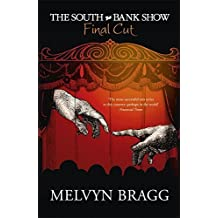 The South Bank Show: Final Cut by Melvyn Bragg (2010-04-01)
