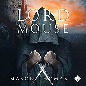 Lord Mouse by Mason Thomas | audible.com