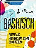 Baskisch: Rezepte aus San Sebastián, Bilbao und Umgebung - José Pizarro