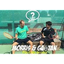 Morris & Gaëtan: Font du tennis (Morris @ Gaëtan t. 1)