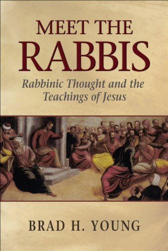 Meet the Rabbis: Rabbinic Thought and the Teachings of Jesus (English Edition)