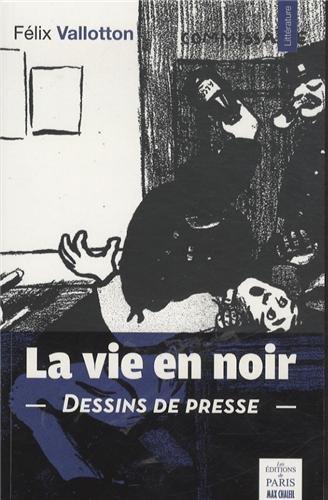 La vie en noir: Dessins de Presse