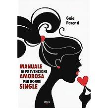 Manuale di prevenzione amorosa per donne single