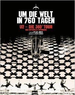 U2 - Die 360° Tour (Um die Welt in 760 Tagen - Das offizielle Fotobuch) ( 18. Oktober 2012 ) (U2 360 Tour)