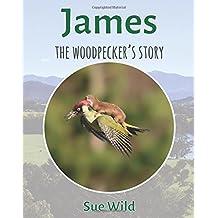 James: The woodpeckers story: Volume 2 (U.K. BIRDS)