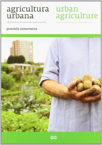 Urban Agriculture: Spaces of Cultivation for a Sustainable City por Graciela Arosemena