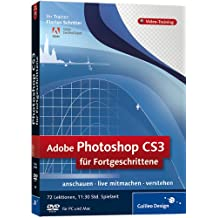 Adobe Photoshop CS3 für Fortgeschrittene. Das Video-Training auf DVD