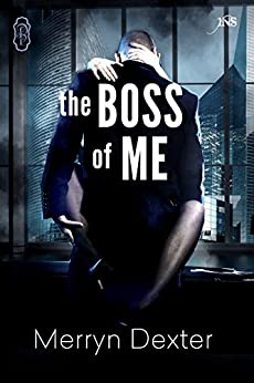 The Boss of Me (1Night Stand) by [Dexter, Merryn]