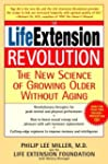 The Life Extension Revolution: The Ne...