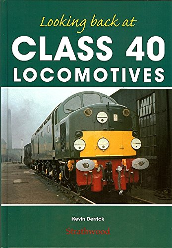 railway-book-by-strathwood-looking-back-at-class-40-locomotives