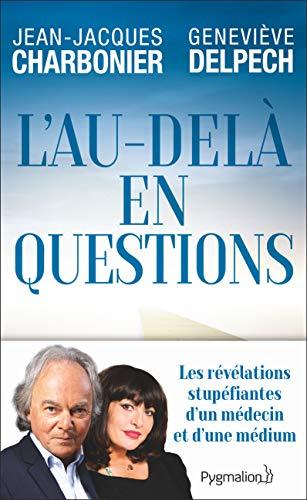 L'au-delà en questions par  Jean-Jacques Charbonier, Geneviève Delpech