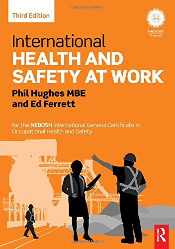 International Health and Safety at Work: for the NEBOSH International General Certificate in Occupational Health and Safety