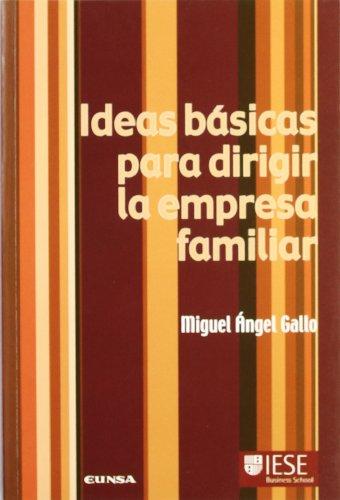 Ideas básicas para dirigir la empresa familiar (Libros IESE)