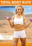 Total Body Blitz: 6 x 10 minute workouts for Weight Loss and Toning with Caroline