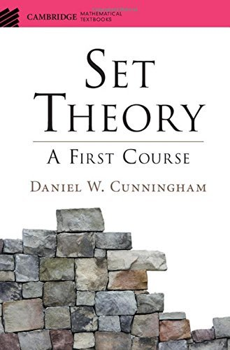 Set Theory: A First Course (Cambridge Mathematical Textbooks) by Daniel W. Cunningham (2016-07-18)