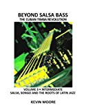 Beyond Salsa Bass: Salsa, Songo and the Roots of Latin Jazz