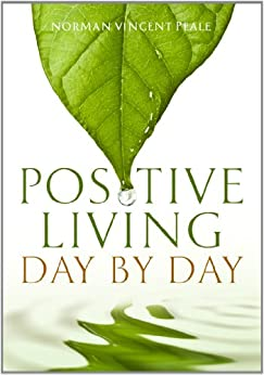 Positive Living Day by Day by [Peale, Norman Vincent]