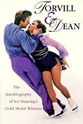 Torvill & Dean: The Autobiography of Ice Dancing's Gold Medal Winners by Jayne Torvill (1998-02-02)