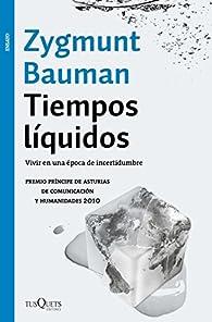 Tiempos líquidos: Vivir en una época de incertidumbre par Zygmunt Bauman