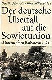 Der deutsche Überfall auf die Sowjetunion: Unternehmen Barbarossa 1941 (Die Zeit des Nationalsozialismus) -
