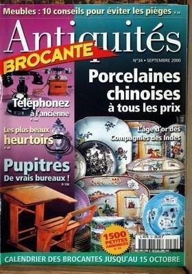 ANTIQUITES BROCANTE N° 34 du 01-09-2000 MEUBLES - EVITER LES PIEGES - PORCELAINES CHINOISES - TELEPHONEZ A L'ANCIENNE - LES HEURTOIRS - PUPITRES