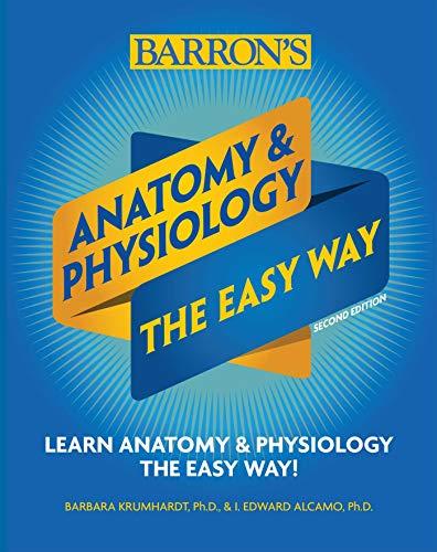 Anatomy and Physiology: The Easy Way (Barron's Easy Series) por Barron's Educational Series